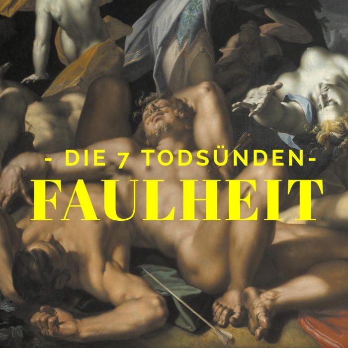 41 Die sieben Todsünden – Faulheit